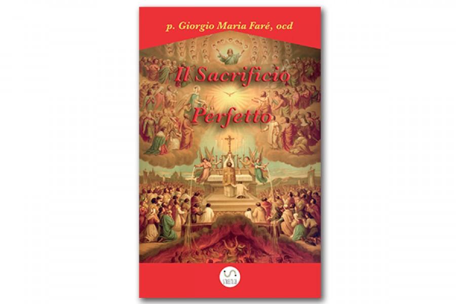"""Libro """"Il Sacrificio Perfetto"""" di p. Giorgio Maria Faré"""