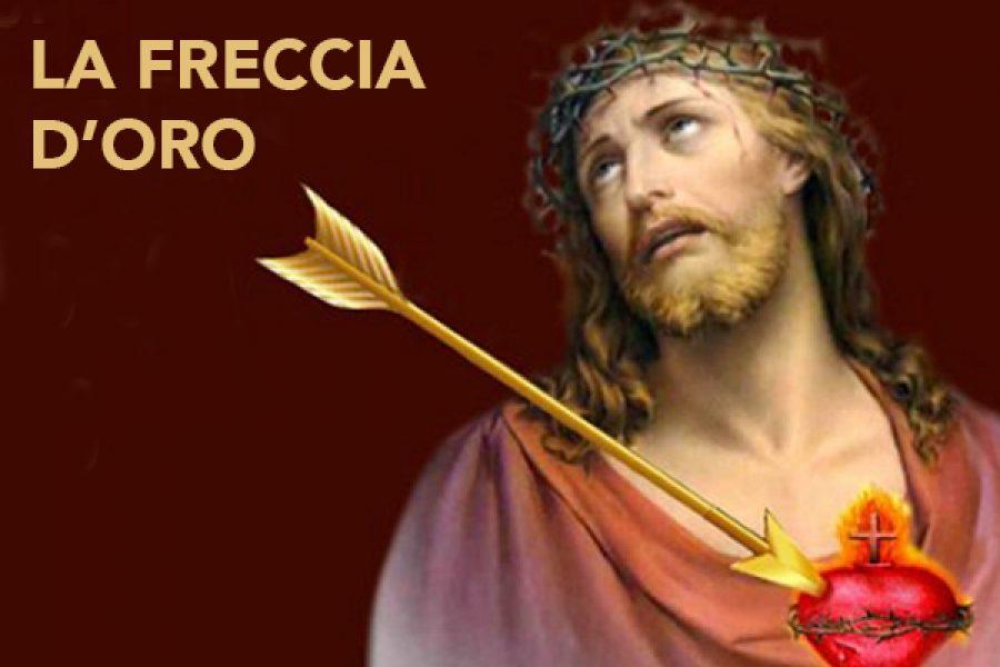 La Freccia d'Oro per ferire d'amore il Sacro Cuore di Gesù in riparazione dei molti oltraggi che riceve