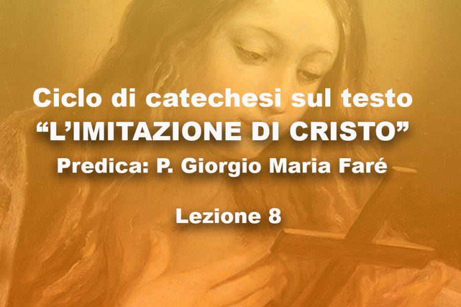 """Ciclo di catechesi - """"L'imitazione di Cristo"""" - Lezione 8"""