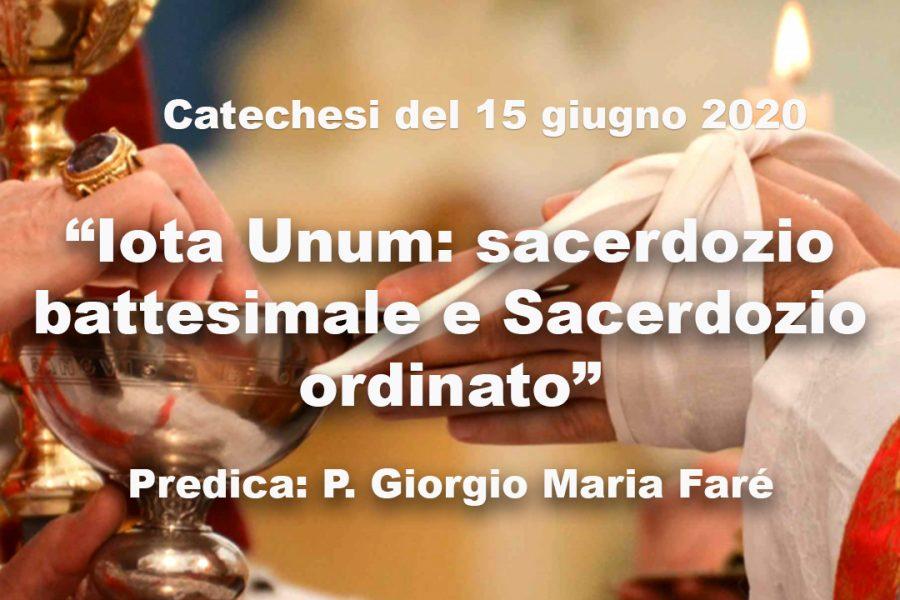 """Catechesi – """"Iota Unum: sacerdozio battesimale e Sacerdozio ordinato"""""""