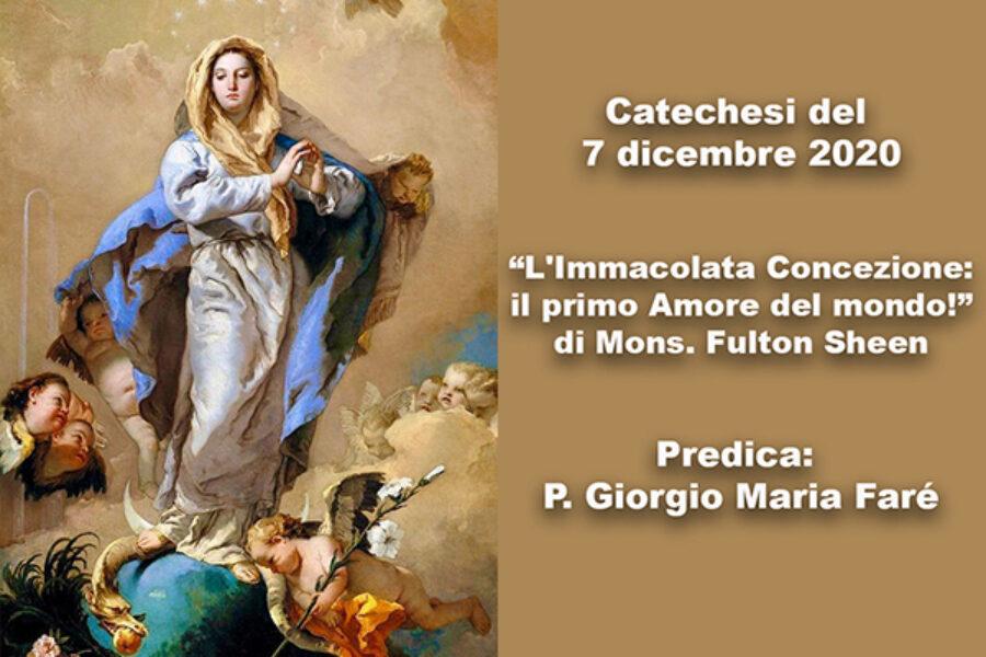 """Catechesi - """"L'Immacolata Concezione: il primo Amore del mondo!"""" di Mons. Fulton Sheen"""