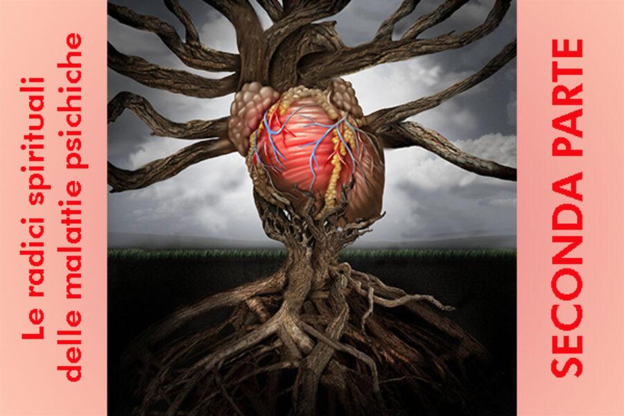 Le radici spirituali delle malattie psichiche: seconda parte