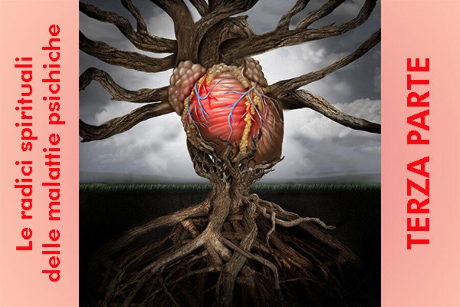 Le radici spirituali delle malattie psichiche: terza parte