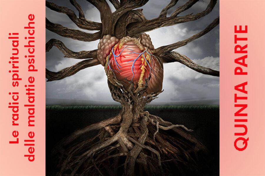 Le radici spirituali delle malattie psichiche: quinta parte