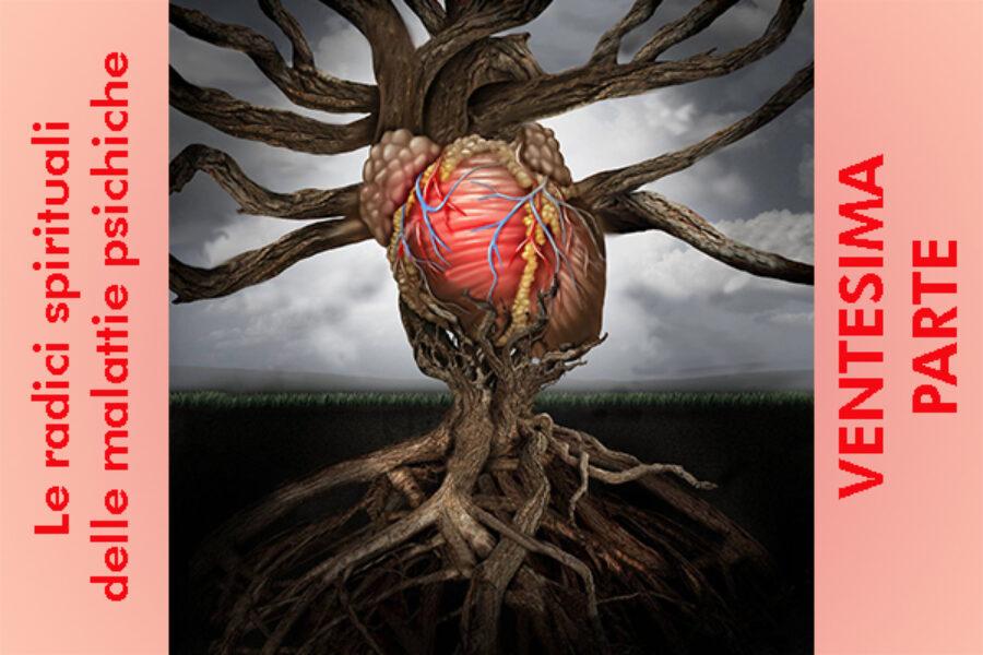 Le radici spirituali delle malattie psichiche: ventesima parte