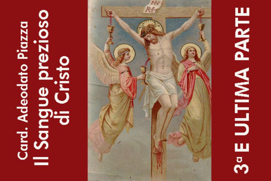 """Card. Adeodato Piazza: """"Il Sangue prezioso di Cristo"""", 3° e ultima parte"""