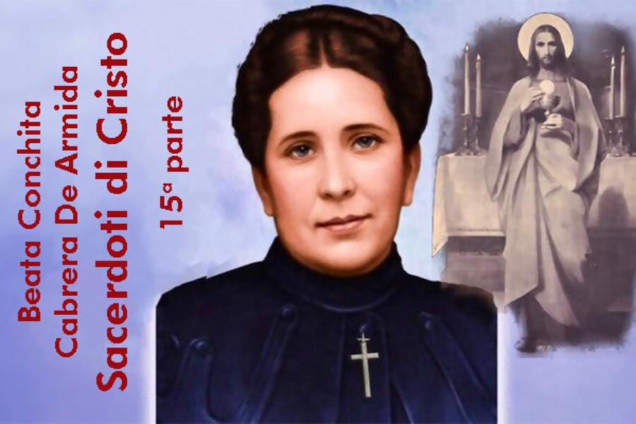 Beata Conchita Cabrera De Armida: Sacerdoti di Cristo, XV parte