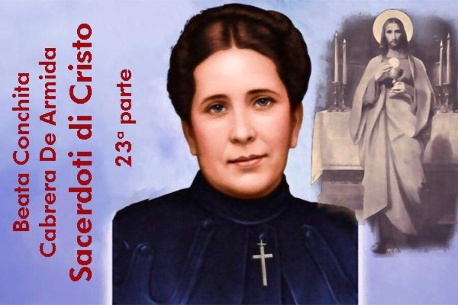 Beata Conchita Cabrera De Armida: Sacerdoti di Cristo, XXIII parte