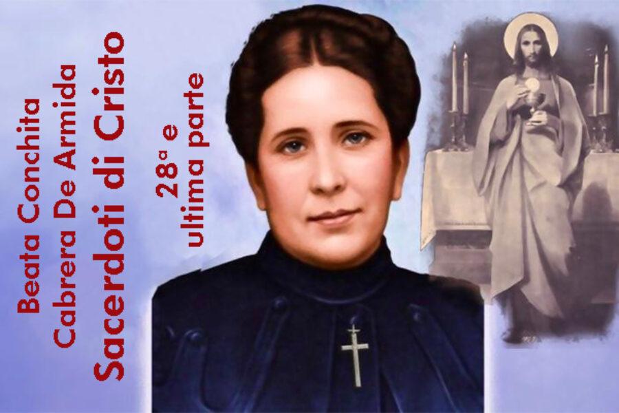 Beata Conchita Cabrera De Armida: Sacerdoti di Cristo, XXVIII e ultima parte