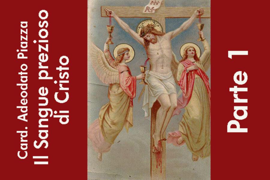 """Card. Adeodato Piazza: """"Il Sangue prezioso di Cristo"""", parte 1°"""