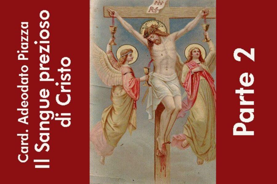 """Card. Adeodato Piazza: """"Il Sangue prezioso di Cristo"""", parte 2°"""