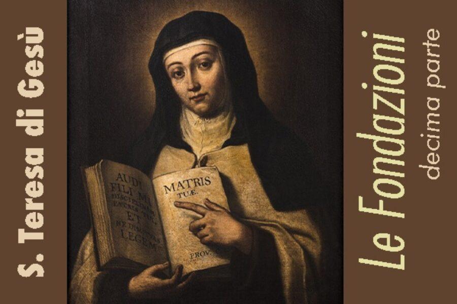 S. Teresa di Gesù: le Fondazioni, X parte