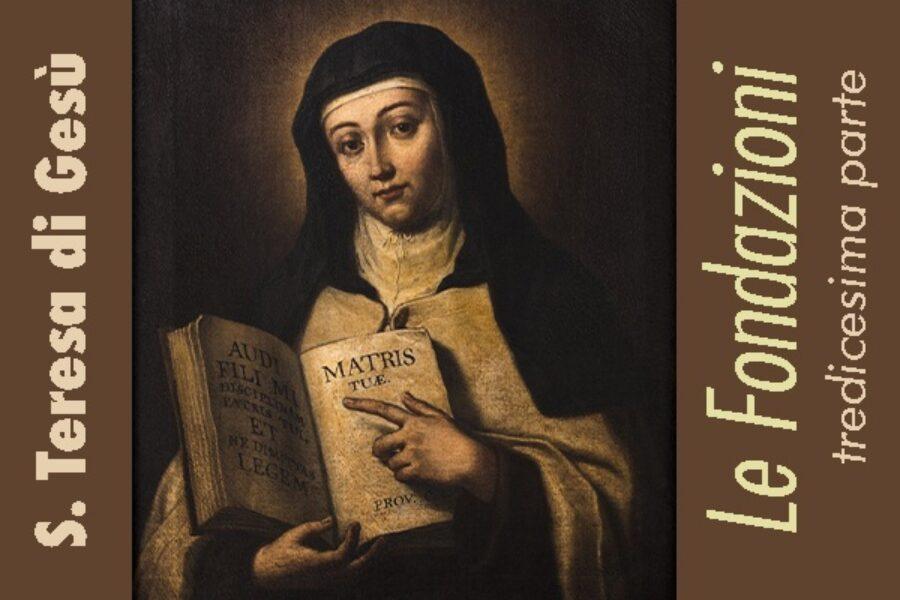 S. Teresa di Gesù: le Fondazioni, XIII parte